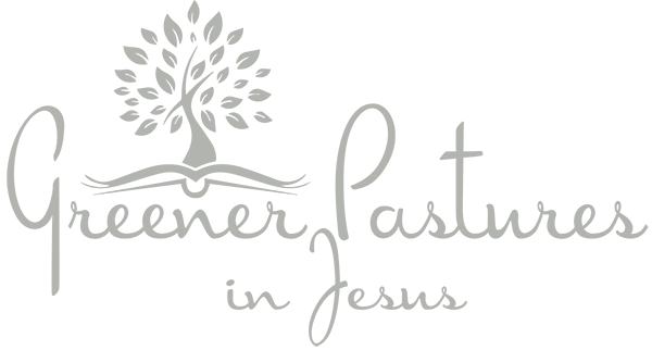 Greener Pastures in Jesus